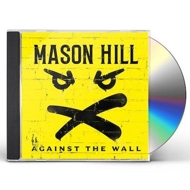 Mason Hill Against The Wall CD