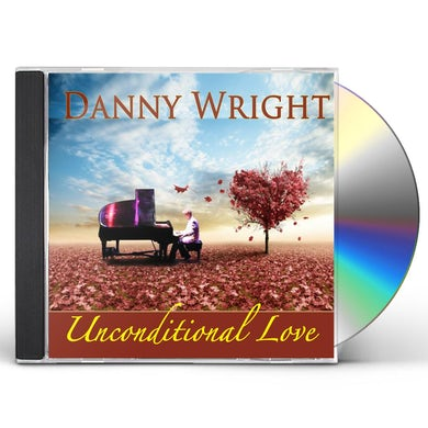 Danny Wright UNCONDITIONAL LOVE CD