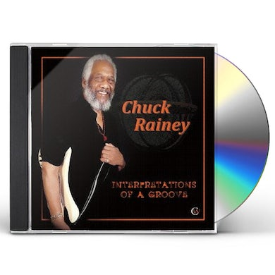 Chuck Rainey INTERPRETATIONS OF A GROOVE CD