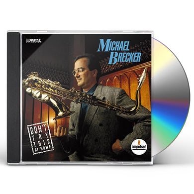 Michael Brecker DON'T TRY THIS AT HOME CD