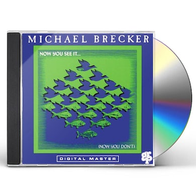 Michael Brecker NOW YOU SEE IT NOW YOU DON'T CD