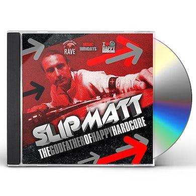 Slipmatt GODFATHER OF HARDCORE CD