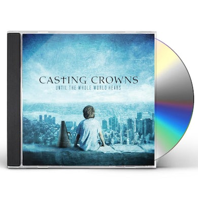 Casting Crowns UNTIL THE WHOLE WORLD HEARS CD