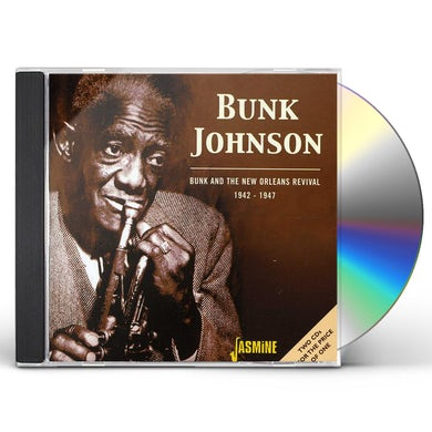 Bunk Johnson BUNK & THE NEW ORLEANS REVIVAL 1942-47 CD