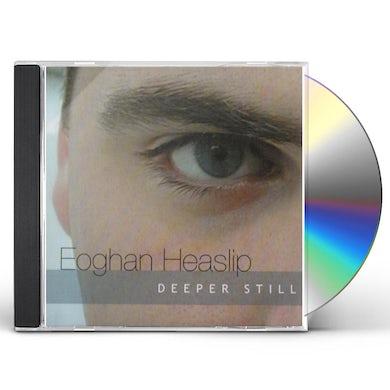 Eoghan Heaslip DEEPER STILL CD