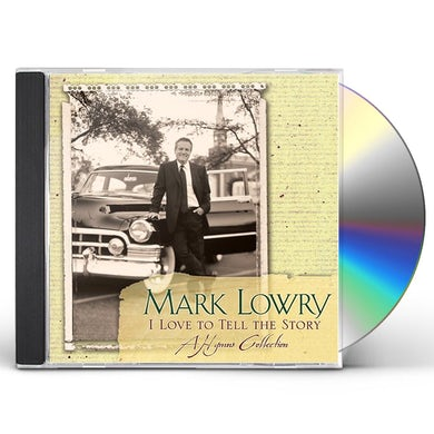 Mark Lowry I LOVE TO TELL THE STORY: A HYMNS COLLECTION CD
