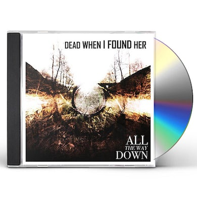 Dead When I Found Her ALL THE WAY DOWN CD