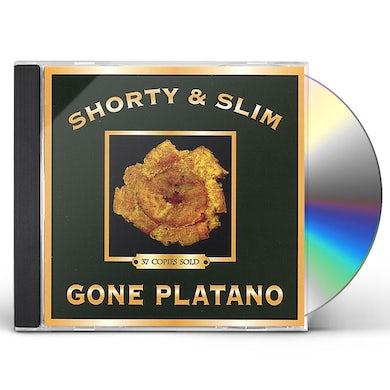 Shorty & Slim GONE PLATANO CD
