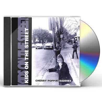 Cherry Poppin Daddies KIDS ON THE STREET CD