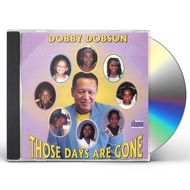 Dobby Dobson THOSE DAYS ARE GONE CD