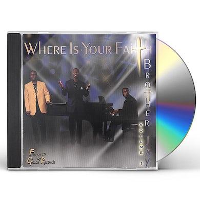 Brother Jay WHERE IS YOUR FAITH 1 CD