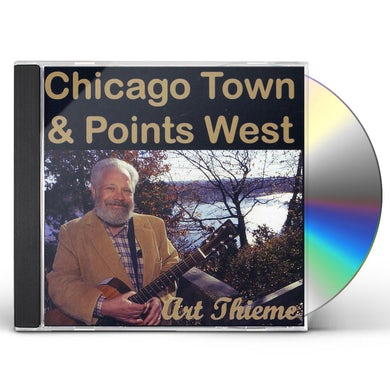 Art Thieme CHICAGO TOWN & POINTS WEST CD