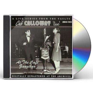 Cab Calloway LIVE AT THE CAFE ZANZIBAR CD
