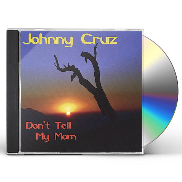 Johnny Cruz DON'T TELL MY MOM CD
