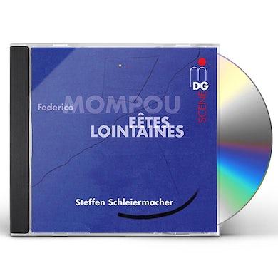Steffen Schleiermacher MOMPOU FEDERICO: FAATES LOINTAINES CD