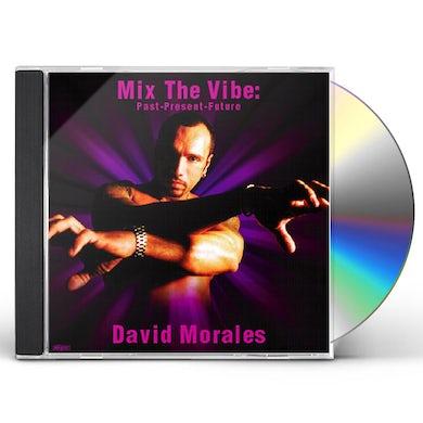 David Morales MIX THE VIBE: PAST PRESENT FUTURE CD