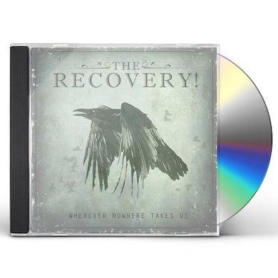 Recovery WHEREVER NOWHERE TAKES US CD