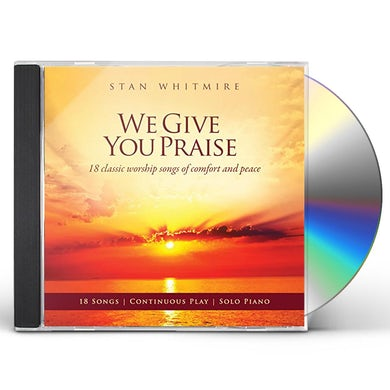 Stan Whitmire WE GIVE YOU PRAISE CD