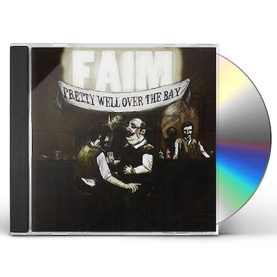 Faim PRETTY WELL OVER THE BAY CD