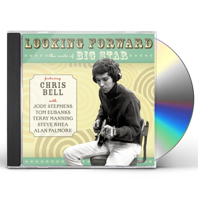 Chris Bell LOOKING FORWARD: ROOTS OF BIG STAR CD