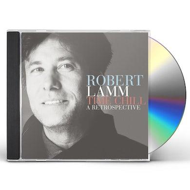 Robert Lamm TIME CHILL: A RETROSPECTIVE CD