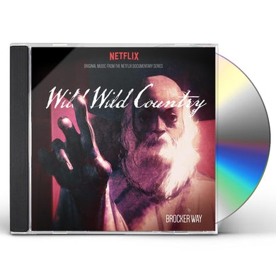 Brocker Way WILD WILD COUNTRY ORIGINAL MUSIC FROM THE NETFLIX CD
