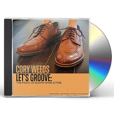 Cory Weeds LET'S GROOVE: THE MUSIC OF EARTH WIND & FIRE CD
