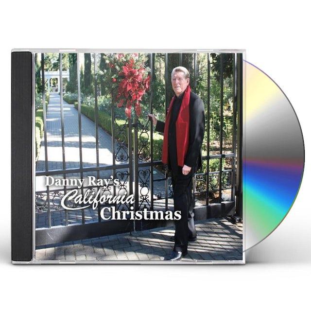 DANNY RAY'S CALIFORNIA CHRISTMAS CD