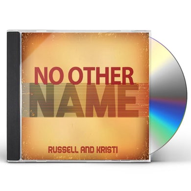 Russell & Kristi NO OTHER NAME CD