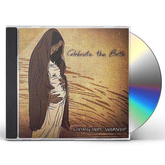 Living Hope Worship CELEBRATE THE BIRTH CD