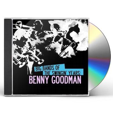 BIG BANDS SWINGIN YEARS: BENNY GOODMAN CD
