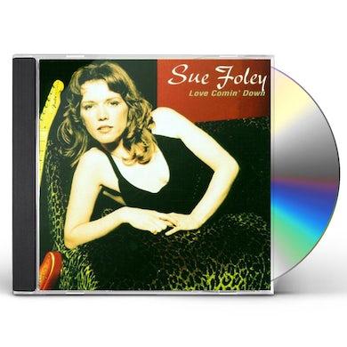 Sue Foley LOVE COMIN DOWN CD
