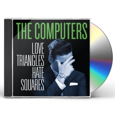 Computers LOVE TRIANGLES HATE SQUARES CD