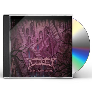 ZOMBIEFICATION AT THE CAVES OF ETERNAL CD