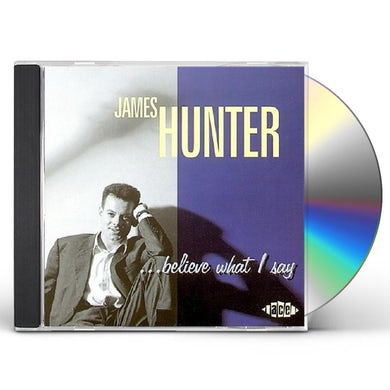 James Hunter BELIEVE WHAT I SAY CD