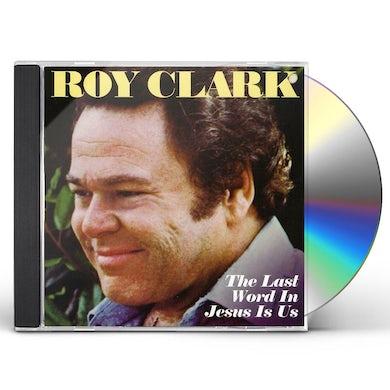 Roy Clark LAST WORD IN JESUS IS US CD