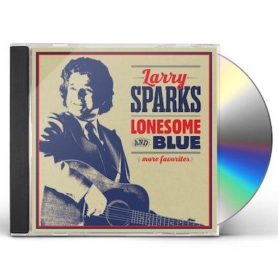 Larry Sparks LONESOME & BLUE: MORE FAVORITES CD