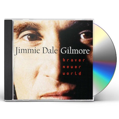 Jimmie Dale Gilmore BRAVER NEWER WORLD CD