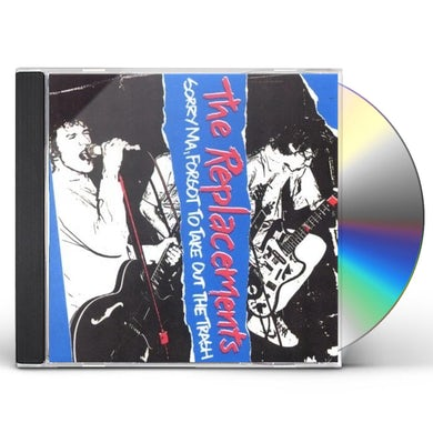 The Replacements SORRY MA FORGOT TO TAKE OUT THE TRASH CD