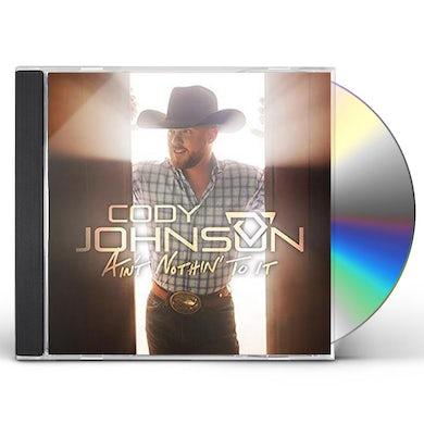 Cody Johnson AIN'T NOTHIN' TO IT CD