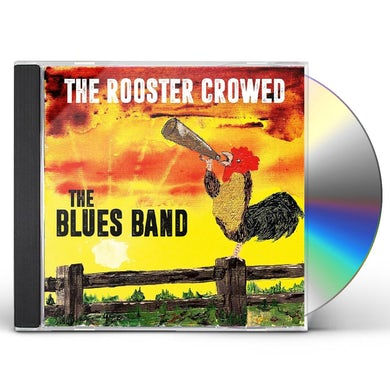 BLUES BAND ROOSTER CROWED CD