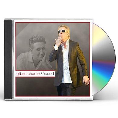Gilbert Montagne GILBERT CHANTE BECAUD CD