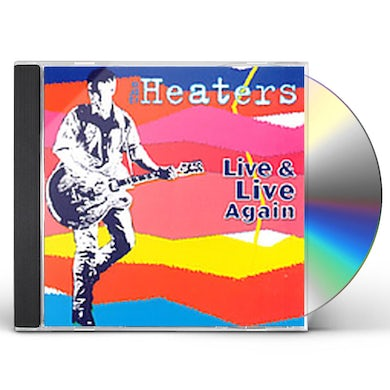 Heaters LIVE AND LIVE AGAIN CD