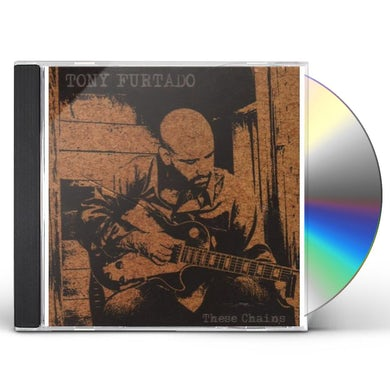 Tony Furtado THESE CHAINS CD
