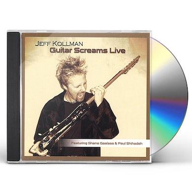 Jeff Kollman GUITAR SCREAMS LIVE CD