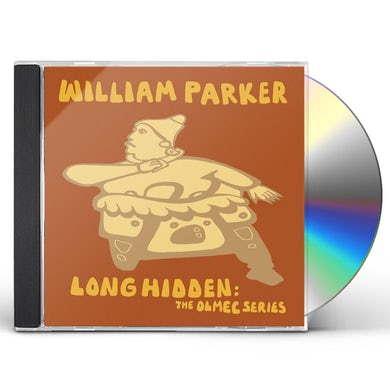 William Parker LONG HIDDEN: THE OLMEC SERIES CD