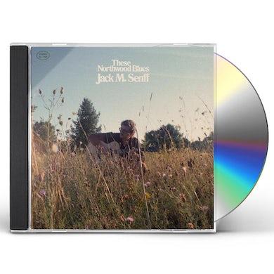 Jack M Senff THESE NORTHWOOD BLUES CD