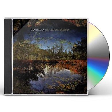 Saariselka GROUND OUR SKY CD