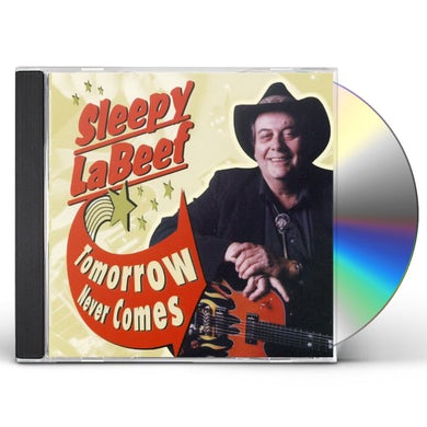 Sleepy LaBeef TOMORROW NEVER COMES CD