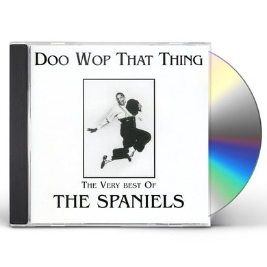 Spaniels DOO WOP THAT THING CD